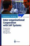 Inter-Organizational Cooperation with SAP Systems : Perspectives on Logistics and Service Management, Buxmann, Peter and Konig, Wolfgang, 3540669833