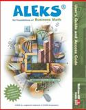 ALEKS for Foundations of Business Math User Guide, ALEKS Corporation, 0072829834