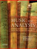 Music for Analysis : Examples from the Common Practice Period and the Twentieth Century, Benjamin, Thomas and Horvit, Michael, 0195379837