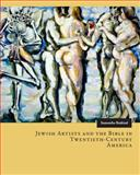 Jewish Artists and the Bible in Twentieth-Century America, Baskind, Samantha, 0271059834