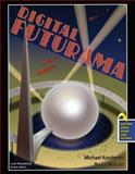 Digital Futurama, Korolenko, Michael D. and Wolcott, Bruce, 0757559832