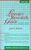 Literary Research Guide : An Annotated Listing of Reference Sources in English Literary Studies, Harner, James L., 0873529839