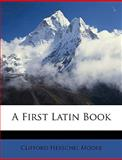 A First Latin Book, Clifford Herschel Moore, 114799983X