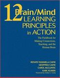 12 Brain/Mind Learning Principles in Action : The Fieldbook for Making Connections, Teaching, and the Human BrainHuman Brain, Caine, Renate Nummela and Klimek, Karl, 141290983X