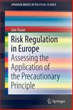Risk Regulation in Europe : Assessing the Application of the Precautionary Principle, Tosun, Jale, 1461419832