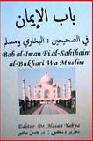Bab Al-Iman Fi Al-Sahihain - Al-Bukhari Wa Muslim, Hasan Yahya, 1467909831