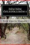 Isim Isim Ozlediklerim 1, Esra Ugurlu Elagamy, 1468139835
