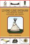 Living Like Indians, Allan A. Macfarlan, 1602399832