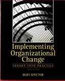 Implementing Organizational Change, Spector, Bert, 0132729849