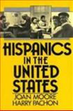 Hispanics in the United States, Moore, Joan W. and Pachon, Harry, 013388984X