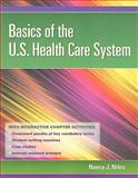 Basics of the U. S. Health Care System, Niles, Nancy, 0763769843