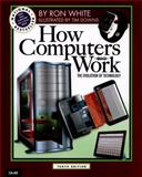 How Computers Work, White, Ron and Downs, Timothy, 078974984X