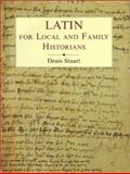 Latin for Local and Family Historians, Stuart, Denis, 0850339847