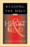 Reading the Bible with Heart and Mind, Tremper Longman, 0891099840