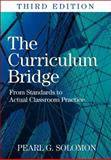 The Curriculum Bridge : From Standards to Actual Classroom Practice, , 1412969840