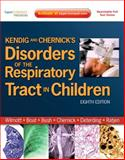 Kendig and Chernick's Disorders of the Respiratory Tract in Children : Expert Consult - Online and Print, Wilmott, Robert W. and Boat, Thomas F., 1437719848