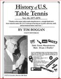 History of U. S. Table Tennis Volume 9, Tim Boggan, 149599984X