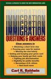 Immigration Questions and Answers, Carl R. Baldwin, 1880559846