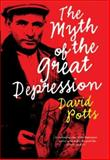 The Myth of the Great Depression, Potts, David, 1920769846