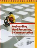 Keyboarding, Word Processing, and Communication : Using Microsoft Office Word 2007 and Outlook 2007, Pearson Education Staff and Edward, Mark, 0133639843