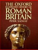 The Oxford Illustrated History of Roman Britain, Peter Salway, 0198229844