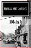 Promises Kept (2012 Edit), R. Bailey, 1470139847