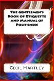 The Gentlemen's Book of Etiquette and Manual of Politeness, Cecil Hartley, 1492779849