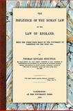 The Influence of the Roman Law on the Law of England, Scrutton, Thomas Edward, 1584779845