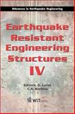 Earthquake Resistant Engineering Structures IV, G. Latini, C. A. Brebbia, 1853129844