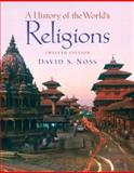 A History of the World's Religions, Grangard, Blake R. and Noss, David S., 0136149847