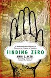 Finding Zero, Amir D. Aczel, 1137279842