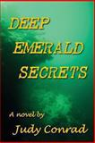 Deep Emerald Secrets, Judy Conrad, 1491229845