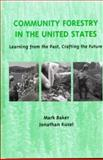 Community Forestry in the United States : Learning from the Past, Crafting the Future, Baker, Mark and Kusel, Jonathan, 1559639849