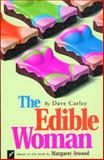 The Edible Woman, Dave Carley and Margaret Atwood, 1896239846