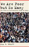 We Are Poor but So Many : The Story of Self-Employed Women in India, Bhatt, Ela R., 0195169840
