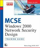 MCSE Training Guide (70-220) : Designing Security for a Windows 2000 Network, Bragg, Roberta, 073570984X