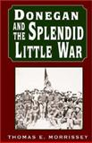 Donegan and the Splendid Little War, Thomas E. Morrissey, 1401049842