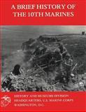 A Brief History of the 10th Marines, David Buckner, 148230984X