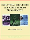 Industrial Processes and Waste Stream Management, Guyer, Howard H., 0471299847