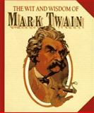 The Wit and Wisdom of Mark Twain, Mark Twain, 089471984X