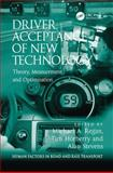 Driver Acceptance of New Technology : Theory Measurement and Optimisation, Regan, Michael A. and Horberry, Tim, 1409439844