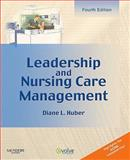 Leadership and Nursing Care Management, Huber, Diane, 1416059849