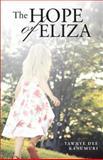 The Hope of Eliza, Tawnye Dee Kanumuri, 1490839844