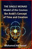 The Single Monad Model of the Cosmos, Mohamed Haj Yousef, 1499779844