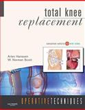 Operative Techniques: Total Knee Replacement : Book, Website and DVD, Scott, W. Norman and Hanssen, Arlen, 1416049843