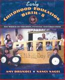 Early Childhood Education, Birth to 8 : The World of Children, Families and Educators, Driscoll and Nagel, 0205199844