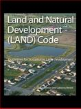 Land and Natural Development (LAND) Code : Guidelines for Sustainable Land Development, Balmori, Diana and Benoit, Gaboury, 0470049847