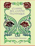 Classic Bel Canto Technique, Laure-Cinthie Damoreau, 0486299848