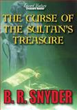 The Curse of the Sultan's Treasure, B. Snyder, 0615989845