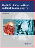 The Difficult Case in Head and Neck Cancer Surgery, Donald, Paul J., 0865779848